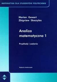 M. Gewert, Z. Skoczylas Analiza Matematyczna 1 Przykłady i Zadania