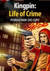 Kingpin: Life of Crime - poradnik do gry - Szczerbowski Piotr Zodiac