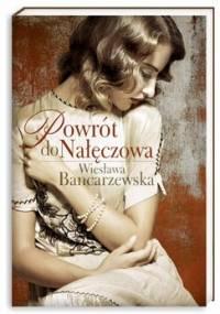 Powrót do Nałęczowa - Bancarzewska Wiesława