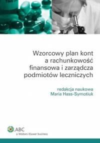 Wzorcowy plan kont a rachunkowość finansowa i zarządcza podmiotów leczniczych - Hass-Symotiuk Maria