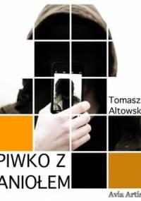 Piwko z aniołem - Altowski Tomasz