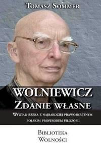 Tomasz Sommer - Wolniewicz. Zdanie własne