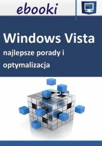 Najlepsze porady i optymalizacja Windows Vista - Opracowanie zbiorowe