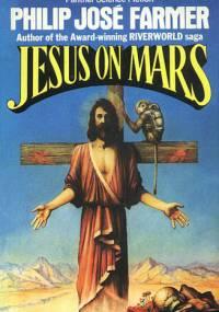 Farmer, Philips José - Jezus na Marsie