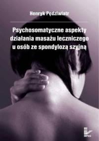 Psychosomatyczne aspekty działania masażu leczniczego u osób ze spondylozą szyjną - Pędziwiatr Henryk