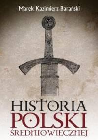 Historia Polski średniowiecznej - Barański Marek