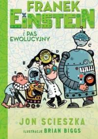Franek Einstein i pas ewolucyjny. Tom 4 - Scieszka Jon