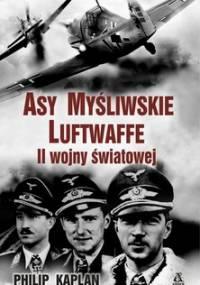 Asy myśliwskie Luftwaffe II wojny światowej - Kaplan Philip