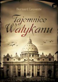 Bernard Lecomte - Tajemnice Watykanu [eBook PL