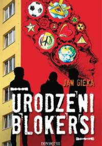 Urodzeni blokersi - Gieka Jan