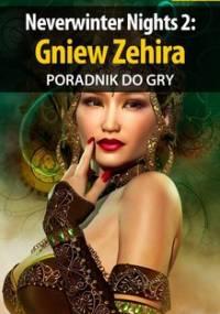 Neverwinter Nights 2: Gniew Zehira - poradnik do gry - Wilczek Karol Karolus