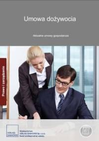 Umowa dożywocia. Aktualne umowy gospodarcze - Opracowanie zbiorowe