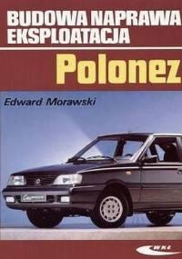 Morawski E. - Polonez Budowa Naprawa Eksploatacja