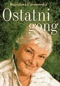 Ostatni gong - Czosnowska Bogusława