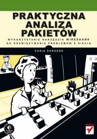 Praktyczna Analiza Pakietów. Wykorzystanie narzędzia Wireshark do   rozwiązywania problemów z siecią -  Chris Sanders