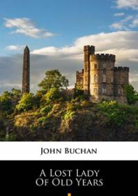 A Lost Lady of Old Years - Buchan John
