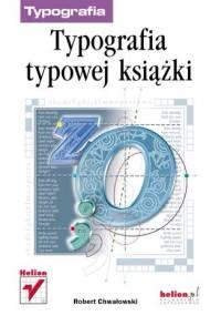 Robert Chwałowski - Typografia typowej książki