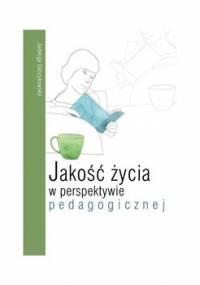 Jakość życia w perspektywie pedagogicznej - Daszykowska Jadwiga