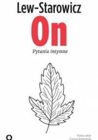 On. Pytania intymne - Lew-Starowicz Zbigniew