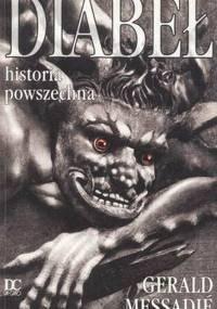 Gerald Messadie - Diabeł, historia powszechna [eBook PL]