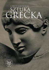 Sztuka grecka - Makowiecka Elżbieta