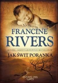 Jak świt poranka - Rivers Francine