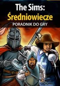 The Sims: Średniowiecze - poradnik do gry - Liebert Szymon Hed