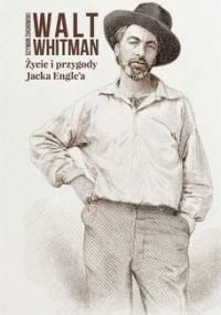 Życie i przygody Jacka Engle'a - Whitman Walt
