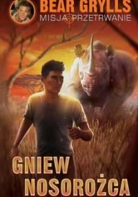Gniew nosorożca. Misja przetrwanie - Grylls Bear