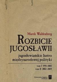 Marek Waldenberg - Rozbicie Jugosławii