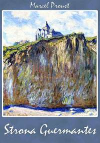 W poszukiwaniu straconego czasu. Tom 3. Strona Guermantes - Proust Marcel