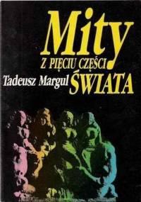 Margul T. - Mity z pięciu części świata