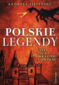 Andrzej Zieliński - Polskie legendy. Czyli jak to mogło być naprawdę