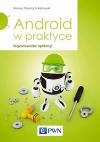 Android w praktyce. Projektowanie aplikacji - Wantoch-Rekowski Roman