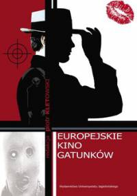 Europejskie kino gatunków - Kletowski Piotr