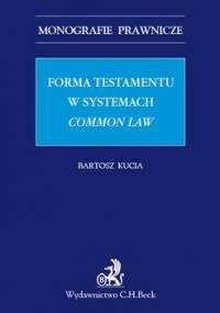 Forma testamentu w systemach common law - Kucia Bartosz