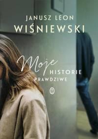 Janusz L.Wiśniewski - Moje historie prawdziwe