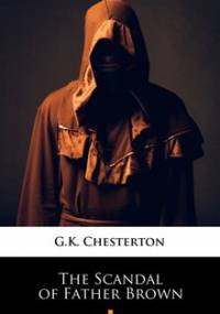 The Scandal of Father Brown - Chesterton Gilbert Keith