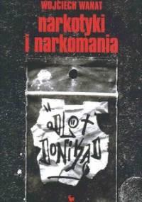 Narkotyki i narkomania - Wanat Wojciech