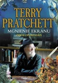 Mgnienie ekranu. Zbiór opowiadań - Pratchett Terry