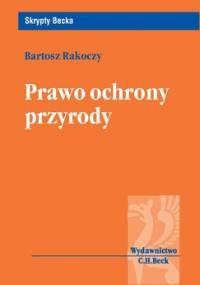 Prawo ochrony przyrody - Rakoczy Bartosz