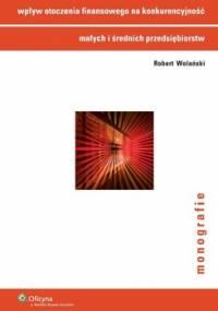 Wpływ otoczenia finansowego na konkurencyjność małych i średnich przedsiębiorstw - Wolański Robert