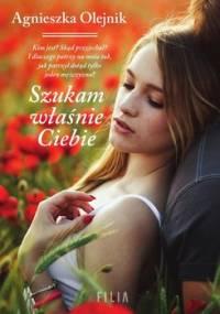 Szukam właśnie Ciebie - Olejnik Agnieszka