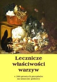 Lecznicze właściwości warzyw + 390 prostych przepisów na smaczne potrawy - Miód Dobrosław