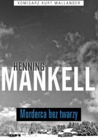 Komisarz Wallander. Tom 1. Morderca bez twarzy - Mankell Henning
