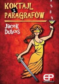 Koktajl z Paragrafów - Dubois Jacek