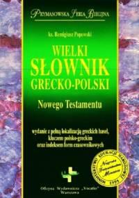 Popowski R. - Wielki słownik grecko-polski Nowego Testamentu