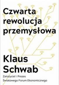 Czwarta rewolucja przemysłowa - Schwab Klaus