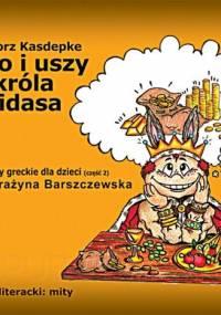 Kasdepke Grzegorz - Mity greckie dla dzieci 02 Zloto i uszy krola Midasa