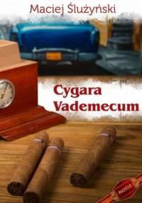 Cygara. Vademecum - Ślużyński Maciej